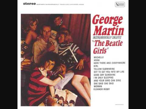 George Martin (The Beatles) - And Your Bird Can Sing
