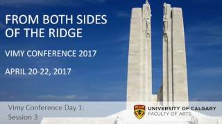 Vimy Ridge Day 1 Session 3: Air Power And Infantry