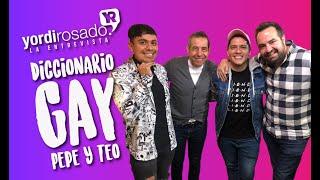 Diccionario Gay con Pepe y Teo | Yordi en EXA