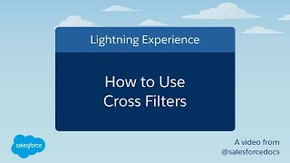 How to Use Cross Filters (Lightning Experience)