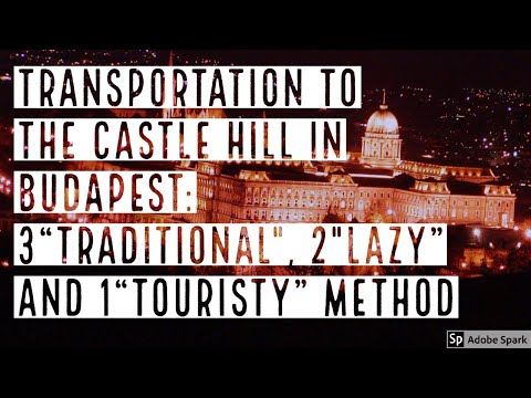 HOW TO REACH THE CASTLE HILL IN BUDAPEST -- True Guide Budapest