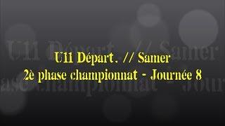 Retour sur le match... U11 Départ. // Samer