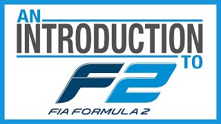 An Introduction To FIA Formula 2 [2019 Edition]