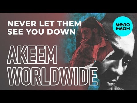 Akeem Worldwide - Never Let Them See You Down feat Kery Scandal Single
