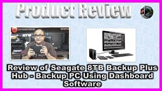 Review of Seagate 8TB Backup Plus Hub-Backup PC Using Dashboard Software