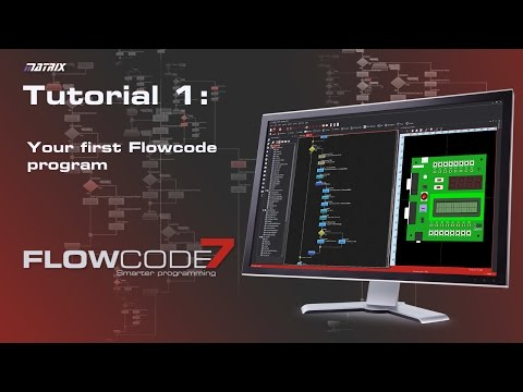 Flowcode 7 Tutorial 1 - Your first Flowcode program