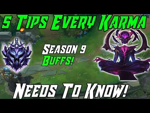 5 TIPS EVERY KARMA NEEDS TO KNOW! LEAGUE OF LEGENDS KARMA GUIDE TOP MID SUPPORT 2019