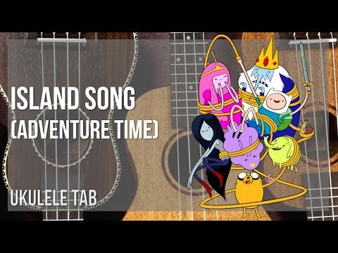 EASY Ukulele Tab: How To Play Island Song (Adventure Time) By Ashley Eriksson