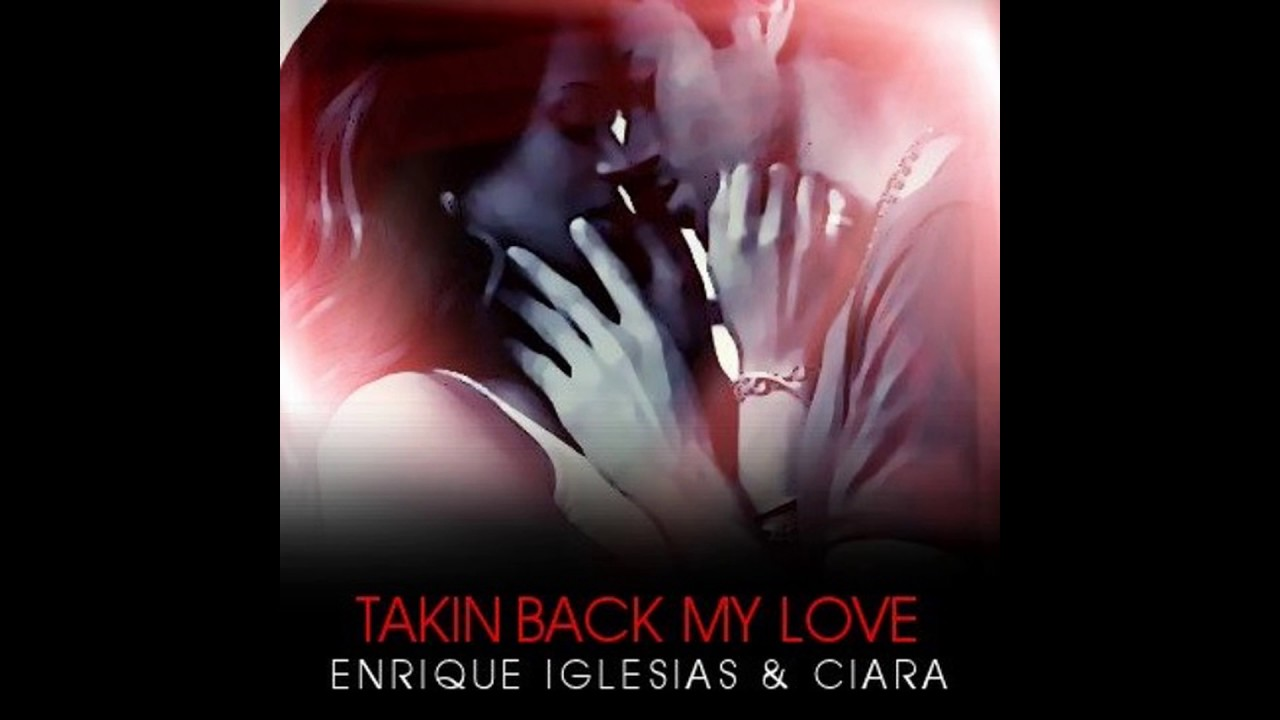 Enrique Iglesias - Takin' Back My Love feat. Ciara - YouTube