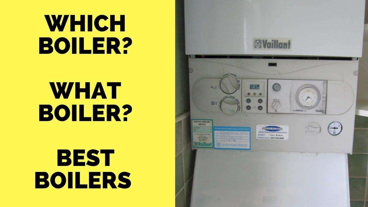 Which Boiler? What Boiler? Best Boiler? Ideal Boilers? Boiler ...