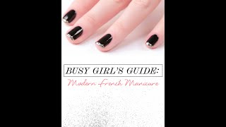 The Busy Girl's Guide: Modern French Manicure Thumbnail