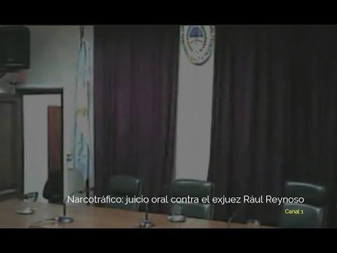Narcotráfico: juicio oral contra el exjuez Raúl Reynoso