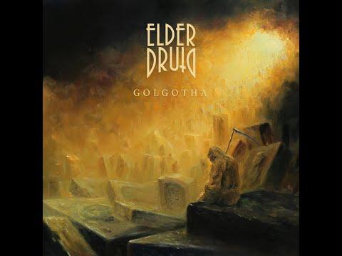 ELDER DRUID - Golgotha [FULL ALBUM] 2020   **INCLUDING VIDEOS of both singles **