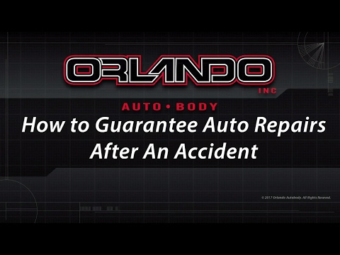 How to Guarantee Auto Repairs After An Accident – Auto Vehicle Consumer Tips- Orlando Auto Body