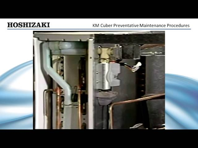 Hoshizaki Advanced Training - KM Cubers - Preventative Maintenance Procedures | Part 2