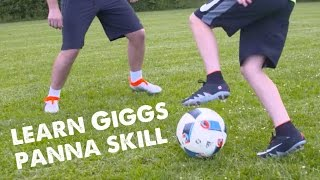 Learn Giggs Nutmeg/Panna Football skill tips with Leo