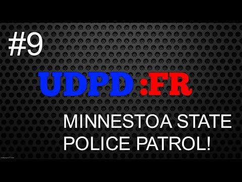 UDPD:FR | Ultimate Driving | MINNESOTA STATE POLICE PATROL! | #9