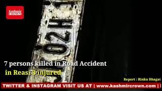 seven died three injured in Road Accident in Reasi