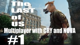 Learning the Basics: The Last of Us Multiplayer with Cry and Nova #1