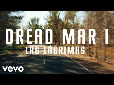 Dread Mar I - Las Lágrimas (Official Lyric Video)