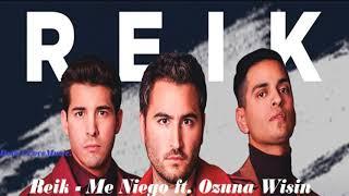 Reik   Me Niego ft  Ozuna Wisin Remix Oficial
