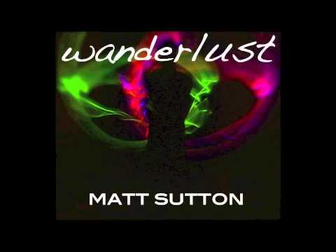 Wanderlust (Full Album) - Matt Sutton