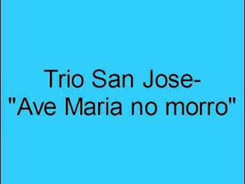 Trio San Jose- Ave Maria no morro