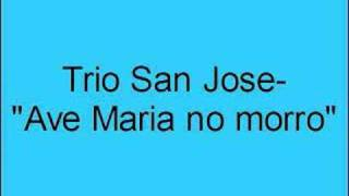 Trio San Jose- Ave Maria no morro