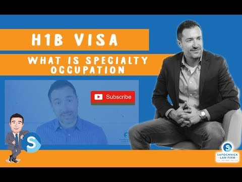H1B VISA - WHAT IS A SPECIALTY OCCUPATION?, Immigration Lawyer in California