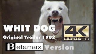 White Dog (original Trailer 1982 in Betamax cassette) Video 4K