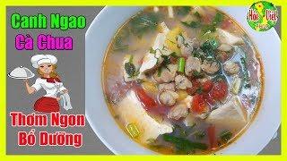 ✅ Cách Nấu Canh Ngao Cà Chua Vị Ngọt Bổ Dưỡng | Hồn Việt Food