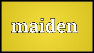 Maiden Meaning