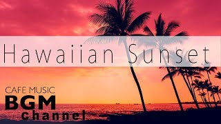 Chill Out Hawaiian Music - Relaxing Guitar Music - Background Music For Work, Study, Relax