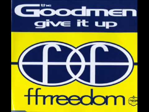 The Goodmen - Give it up