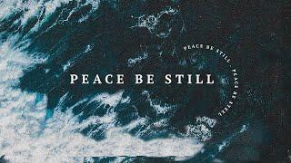 Peace Be Still 9.20.20