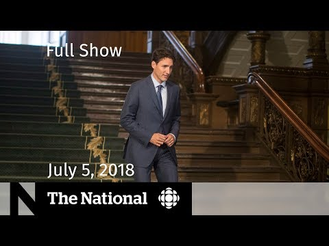 The National for Thursday July 5, 2018 — Bruce McArthur, Heat Wave, Trudeau Allegation