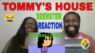 Brewstew - Tommy's House