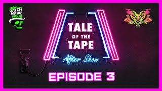 Ep 3: This One Goes to the Judges! // Tale of the Tape After Show
