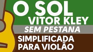 Baixar O SOL - VITOR KLEY (Simplificada para Violão) SEM PESTANA