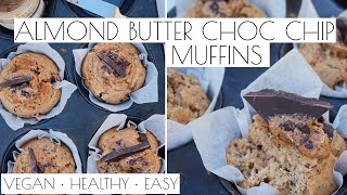 Almond Butter Choc Chip Muffins | Vegan Healthy Easy