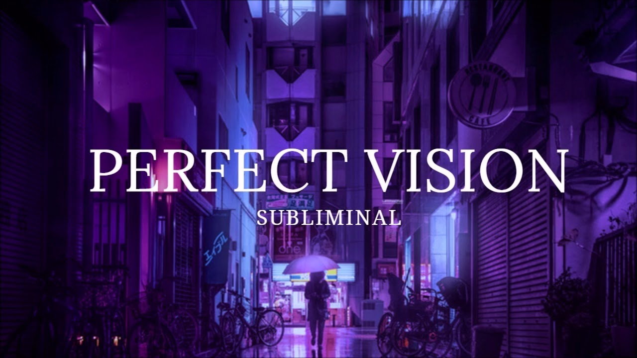 Perfect Vision - Improved Version ll Subliminal