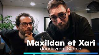 Maxildan et Xari découvrent Stadia