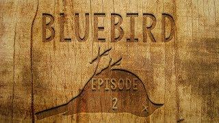 BLUEBIRD - Episode 2 - The Letter