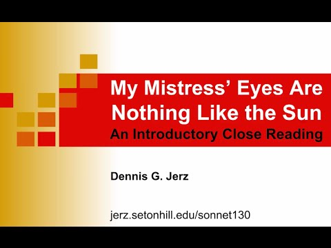 My Mistress' Eyes are Nothing Like the Sun: An Introductory Close Reading of Sonnet 130