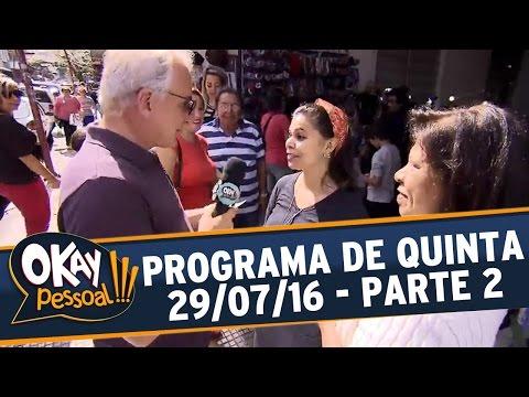 Okay Pessoal!!! (28/07/16) - Quinta - Parte 2