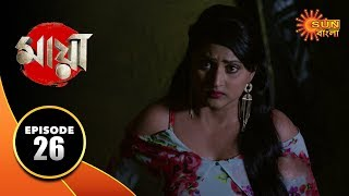 Maya - Episode 26 | 20 Sep 19 | Sun Bangla TV Serial | Bengali Serial