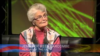 Heroes Of The Faith - Jennifer Ress Larcombe (Part1)