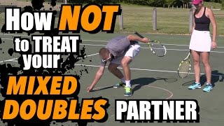 How NOT To Treat Your Mixed Doubles Partner