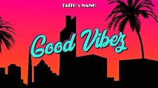 TAITO x NANO - Good Vibez