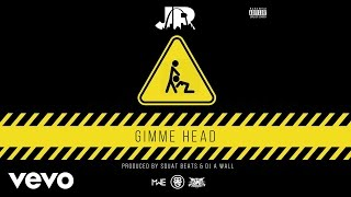 J.R. - Gimme Head (Audio)